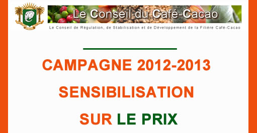 CAMPAGNE CACAO INTERMEDIAIRE 2012-2013 : SENSIBILISATION SUR LE PRIX