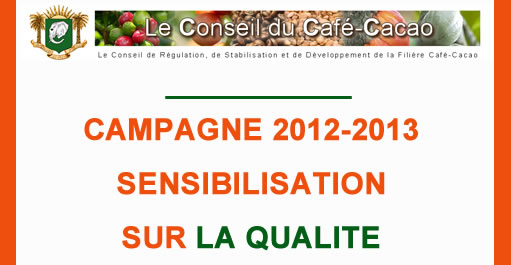 CAMPAGNE CACAO INTERMEDIAIRE 2012-2013 : SENSIBILISATION SUR LA QUALITE